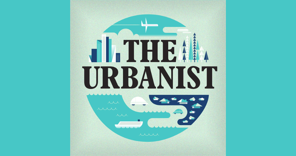 Podcast the urbanist monocle